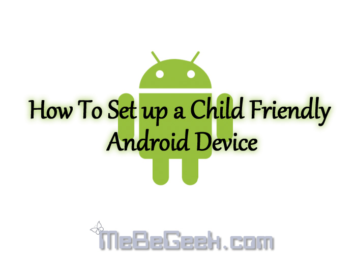 How To Set up a Child Friendly Android Device - FI