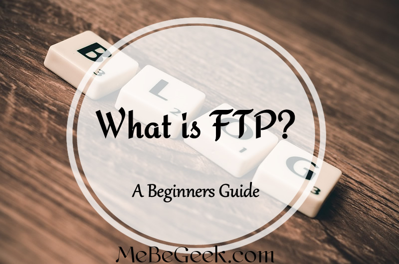 What is FTP - A Beginners Guide